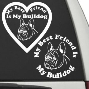 Bull Dog – My Best Friend Is My Dog Decal