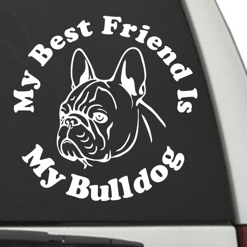 The Circle Shaped My Best Friend Is My Bull Dog decal shown on a car window.