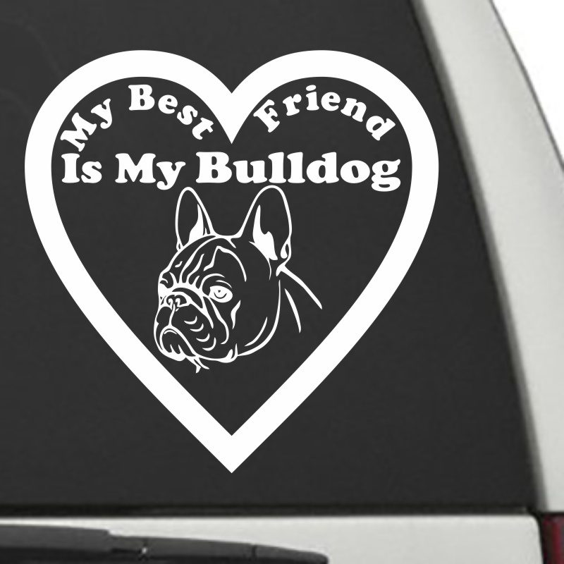 The Heart Shaped My Best Friend Is My Bull Dog decal shown on a car window.