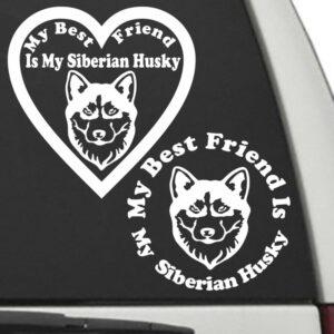 Siberian Husky – My Best Friend Is My Dog Decal